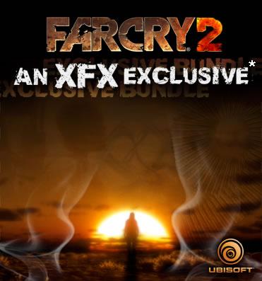 Far Cry 2 & XFX Exclusive 9 Series Game Bundle - General Tech  1