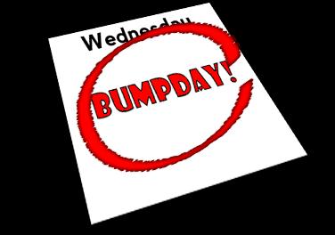 Bumpday 7/27/2011: Yo dawg, I heard you like bumps
