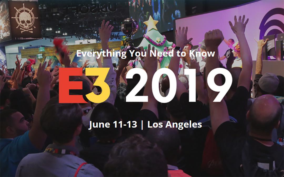 E3 2019 Press Conferences Start Today!