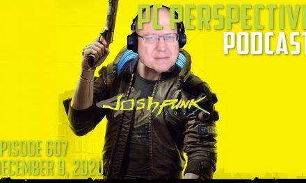 PC Perspective Podcast #607 – Cyberpunk 2077 & 6900XT, Ultrawides, Phanteks Shift 2, Lian Li Lancool 215, Dad Joke!
