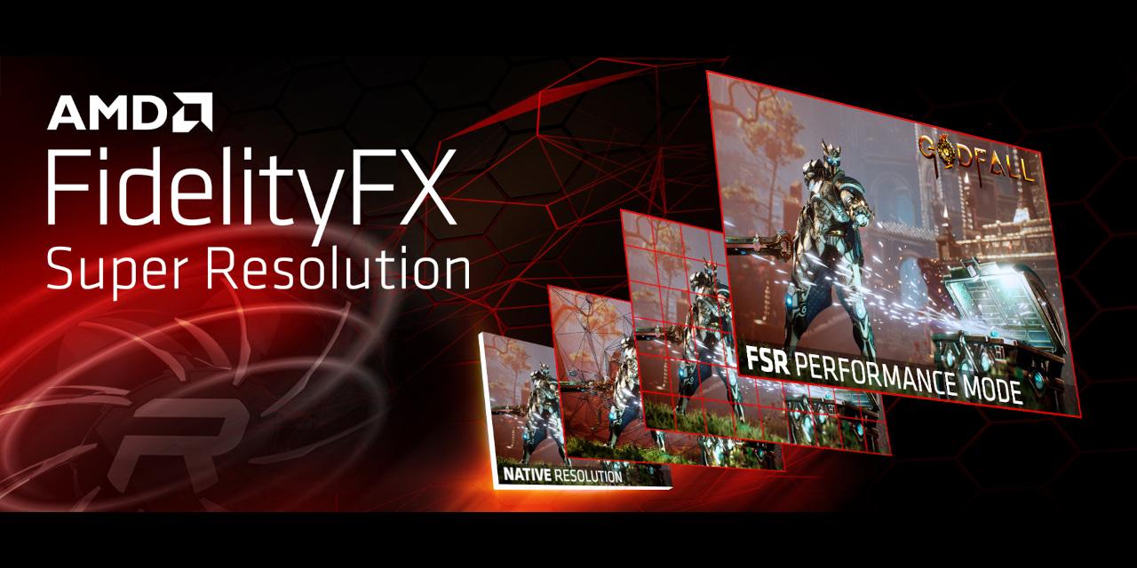 AMD Launches FidelityFX Super Resolution (FSR)